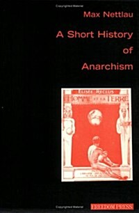 A Short History of Anarchism (Paperback)