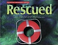 Rescued: 21 Stories of Courage and Luck--With Exercises for Developing Critical Reading Skills (Paperback)