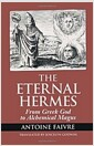 The Eternal Hermes: From Greek God to Alchemical Magus (Paperback)