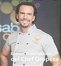 La Nueva Cocina Saludable del Chef Oropeza, Edicion Especial (Paperback)