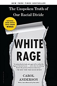 White Rage: The Unspoken Truth of Our Racial Divide (Paperback, Deckle Edge)