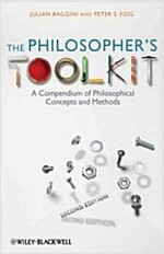 The Philosopher's Toolkit : A Compendium of Philosophical Concepts and Methods (Paperback, 2nd Edition)