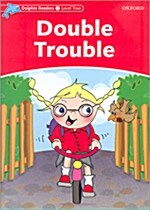 Dolphin Readers Level 2: Double Trouble (Paperback)