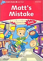 Dolphin Readers Level 2: Matts Mistake (Paperback)