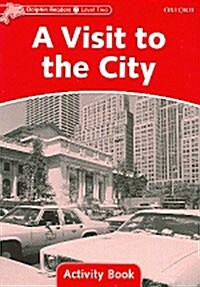 Dolphin Readers Level 2: A Visit to the City Activity Book (Paperback)