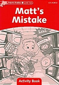 Dolphin Readers Level 2: Matts Mistake Activity Book (Paperback)