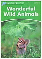 Dolphin Readers Level 3: Wonderful Wild Animals (Paperback)