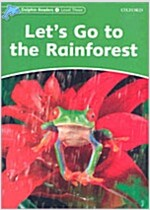 Dolphin Readers Level 3: Let's Go to the Rainforest (Paperback)