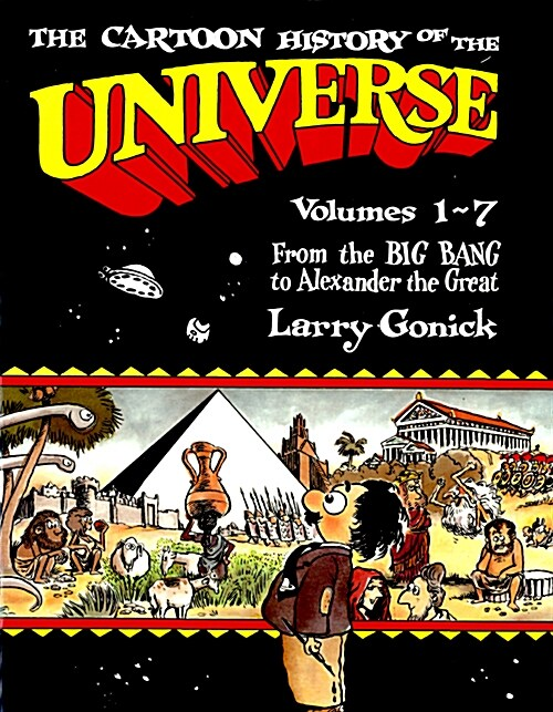 The Cartoon History of the Universe: Volumes 1-7: From the Big Bang to Alexander the Great (Paperback, Revised)