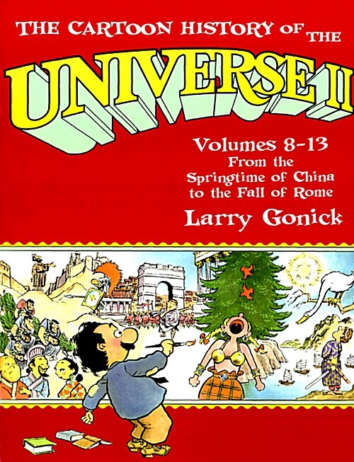 The Cartoon History of the Universe II: Volumes 8-13: From the Springtime of China to the Fall of Rome (Paperback)