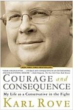 [중고] Courage and Consequence: My Life as a Conservative in the Fight (Hardcover)