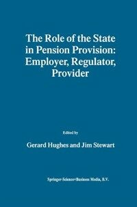 The role of the state in pension provision : employer, regulator, provider