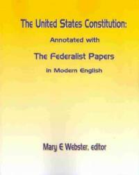 The Constitution of the United States of America : annotated with the Federalist papers : modern English / 2nd ed