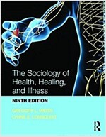 The Sociology of Health, Healing, and Illness (Paperback, 9 New edition)