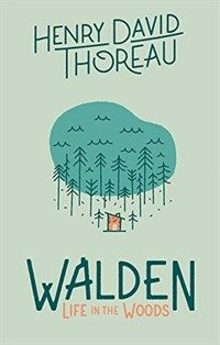 Walden: Life in the Woods: Life in the Woods (Hardcover)