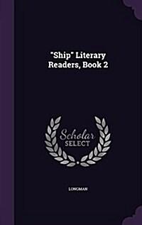 Ship Literary Readers, Book 2 (Hardcover)