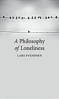 A Philosophy of Loneliness (Paperback)