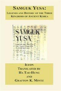 Samguk yusa : legends and history of the three kingdoms of ancient Korea