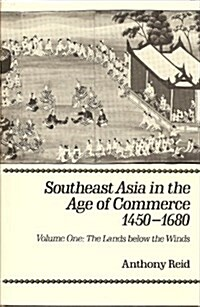 Southeast Asia in the Age of Commerce, 1450-1680 (Hardcover)