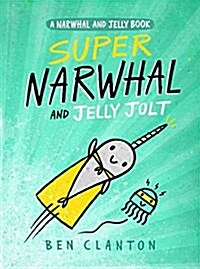 Narwhal and Jelly Book #2 : Super Narwhal and Jelly Jolt (Paperback)