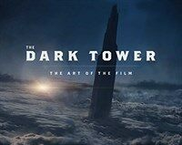 The Dark Tower: The Art of the Film (Hardcover)