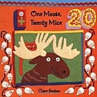 One Moose, Twenty Mice (Paperback, Reprint)
