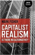 Capitalist Realism : Is There No Alternative? (Paperback)