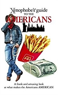 The Xenophobes Guide to the Americans (Paperback)
