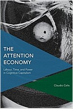 The Attention Economy : Labour, Time and Power in Cognitive Capitalism (Paperback)