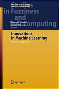 Innovations in Machine Learning: Theory and Applications (Paperback)