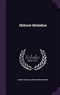 Hebrew Melodies (Hardcover)
