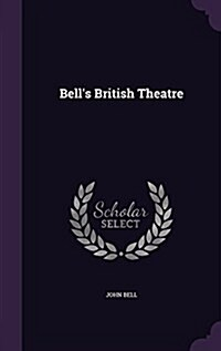 Bells British Theatre (Hardcover)