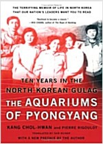 The Aquariums of Pyongyang: Ten Years in the North Korean Gulag (Paperback)