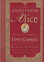 The Annotated Alice: Alices Adventures in Wonderland & Through the Looking-Glass (Hardcover)