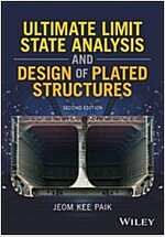 Ultimate Limit State Analysis and Design of Plated Structures (Hardcover, 2)