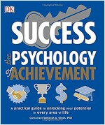 Success The Psychology of Achievement : A practical guide to unlocking the potential in every area of life (Paperback)