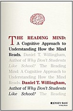 The Reading Mind: A Cognitive Approach to Understanding How the Mind Reads (Hardcover)