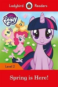 My Little Pony: Spring is Here! - Ladybird Readers Level 2 (Paperback)