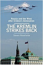 The Kremlin Strikes Back : Russia and the West After Crimea's Annexation (Paperback)