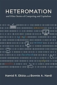 Heteromation, and Other Stories of Computing and Capitalism (Hardcover)