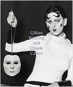 Gillian Wearing and Claude Cahun: Behind the Mask, Another Mask (Hardcover)