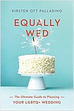 [중고] Equally Wed: The Ultimate Guide to Planning Your Lgbtq+ Wedding (Paperback)