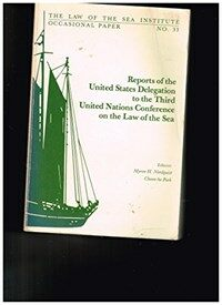 Reports of the United States Delegation to the Third United Nations Conference on the Law of the Sea