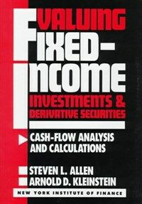 Valuing fixed-income investments and derivative securities : cash-flow analysis and calculations