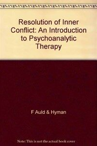 Resolution of inner conflict : an introduction to psychoanalytic therapy