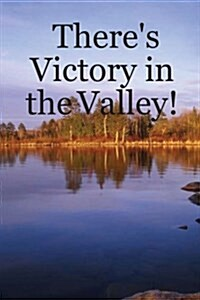 Theres Victory in the Valley! (Paperback)