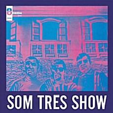 [수입] Som Tres - Som Tres Show