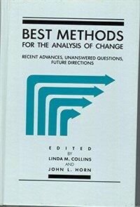 Best methods for the analysis of change : recent advances, unanswered questions, future directions