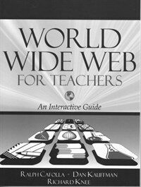 World Wide Web for teachers : an interactive guide