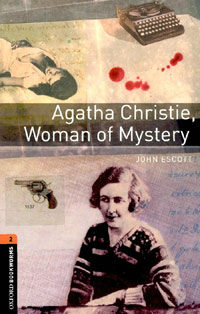 Oxford Bookworms Library: Level 2:: Agatha Christie, Woman of Mystery (Paperback)